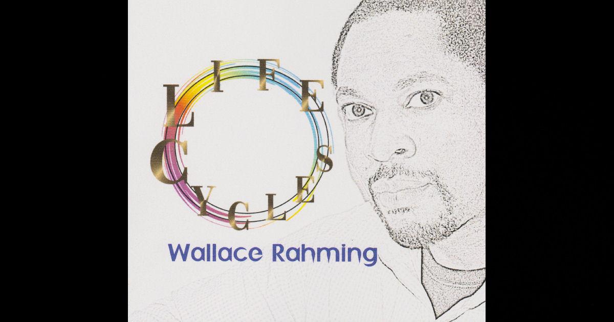 Wallace Rahming – Life Cycles