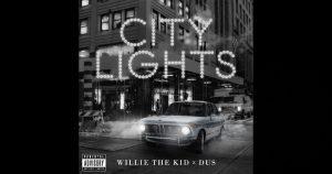 Willie The Kid X Dus – City Lights