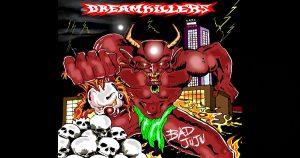 "Dreamkillers - ""Bad Juju"""