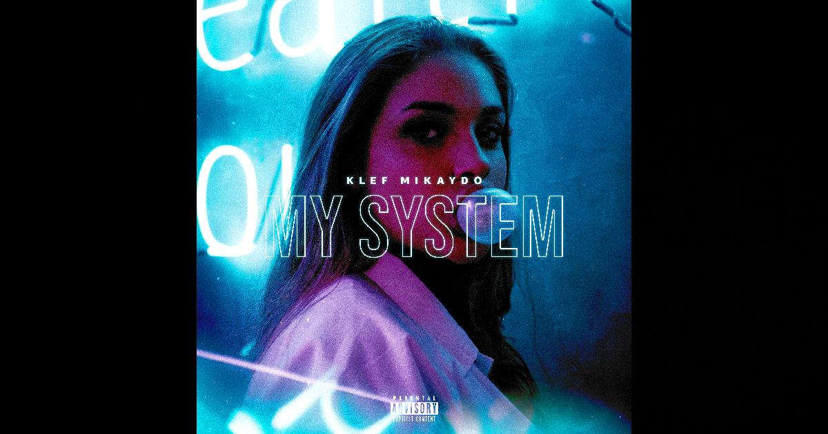 """Klef Mikaydo – """"My System"""""""