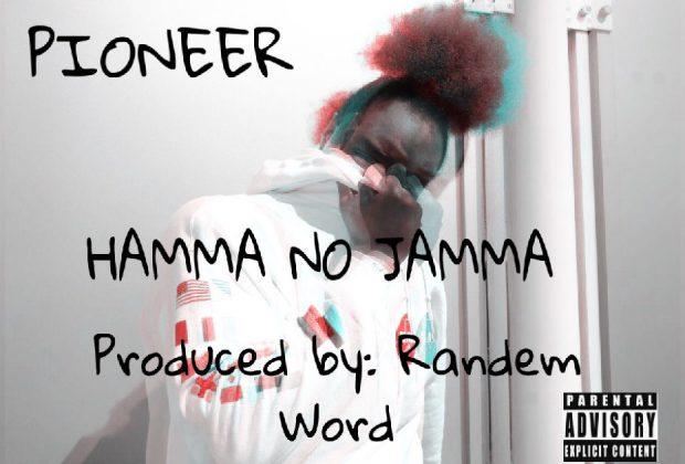 """Pioneer – """"Hamma No Jamma"""""""
