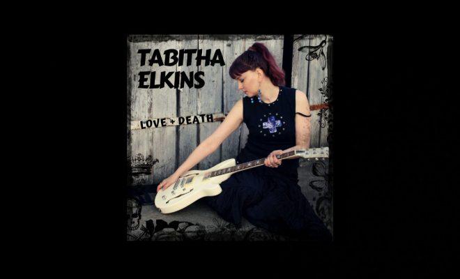 Tabitha Elkins – Love + Death