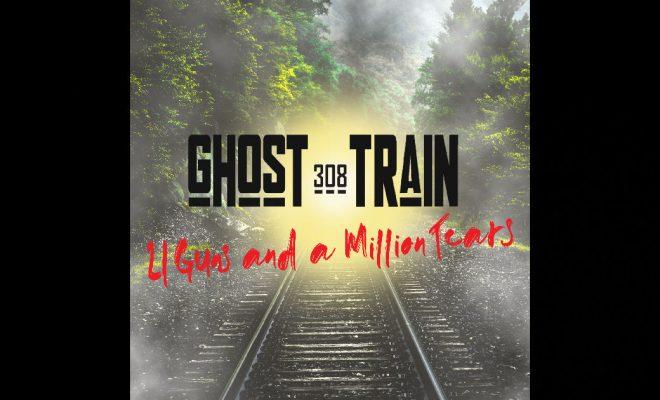 "308 GHOST TRAIN – ""21 Guns And A Million Tears"""