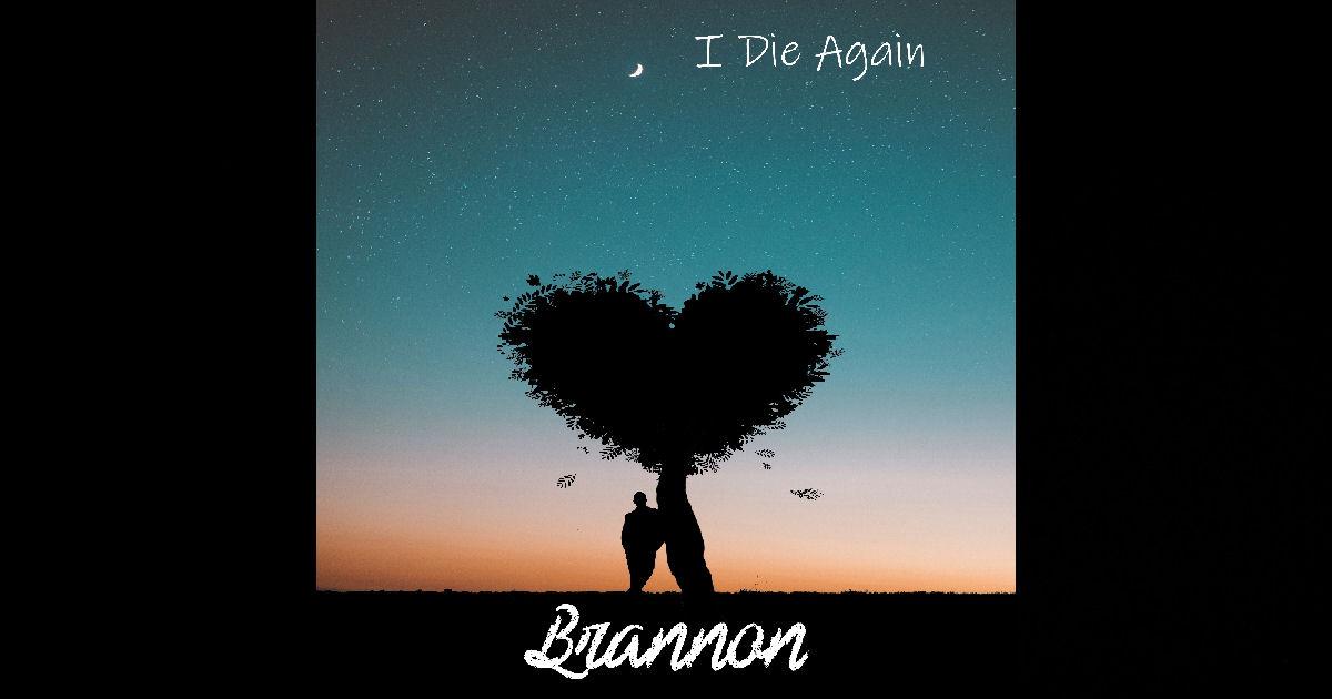 """Brannon – """"I Die Again"""""""