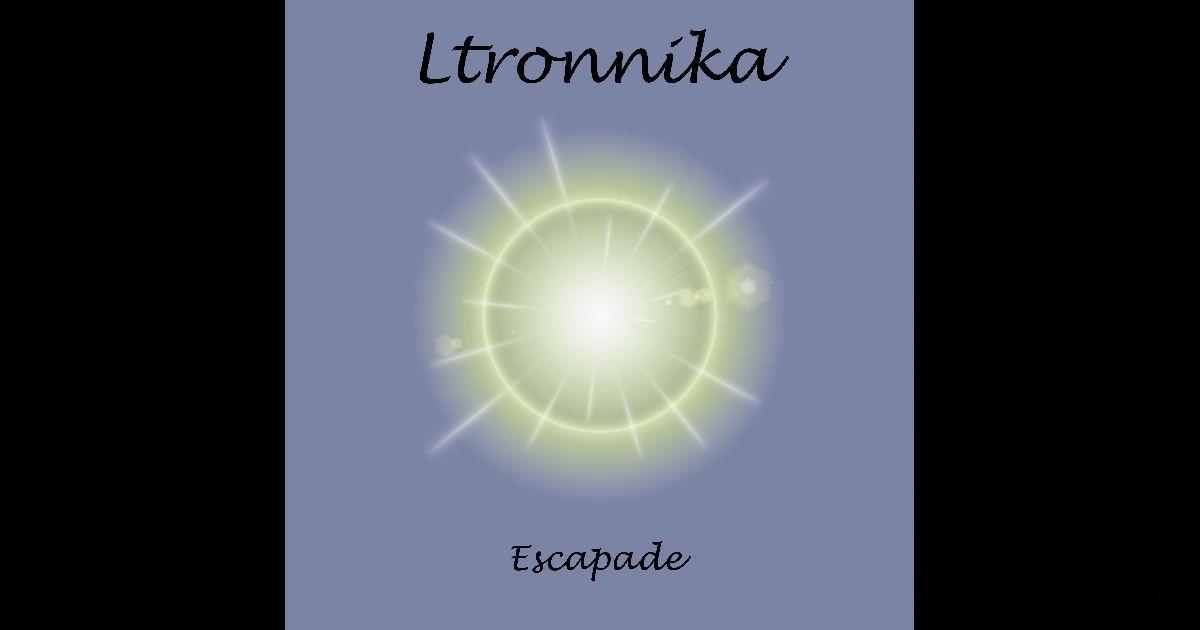 """Ltronnika – """"Escapade"""""""