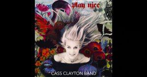 Cass Clayton Band – Play Nice