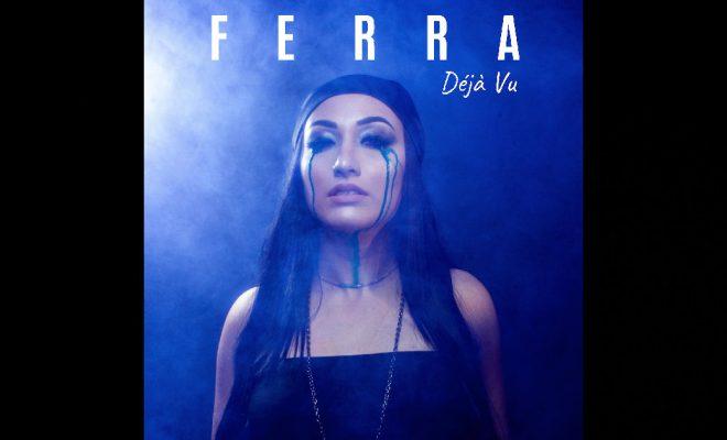"""Ferra – """"Déjà Vu"""""""