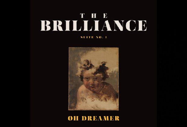 "The Brilliance – ""Oh Dreamer"""