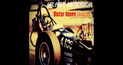 """Heavy AmericA – """"Motor Honey (Peace)"""""""