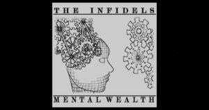 The Infidels - Mental Wealth