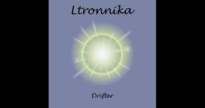 """Ltronnika - """"Drifter"""""""