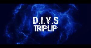 "TripLip – ""D.I.Y.S."""