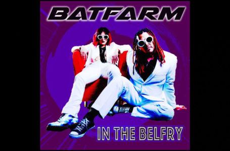 Batfarm – In The Belfry