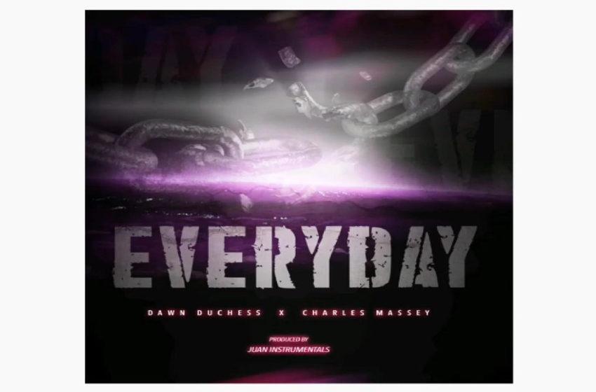 "Dawn Duchess – ""Everyday"" Featuring Charles Massey"