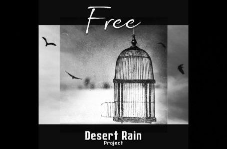 "Desert Rain Project – ""Free"""