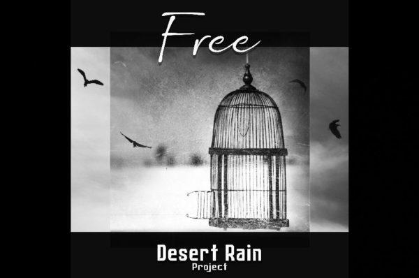 "Desert Rain Project - ""Free"""