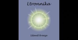 """Ltronnika – """"Island Breeze"""""""