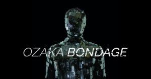 """Ozaka Bondage - """"Tiny Giants"""""""