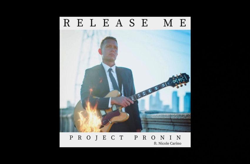 "Project Pronin – ""Release Me"" Featuring Nicole Carino"