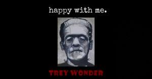 """Trey Wonder - """"Happy With Me"""""""