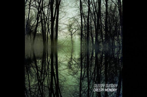 Creepy Monday – Sleepy Sunday