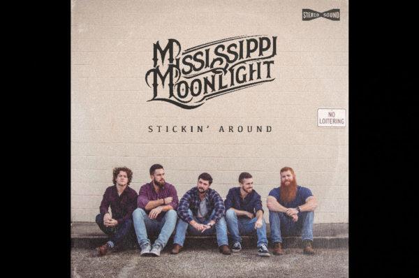 """Mississippi Moonlight – """"Stickin' Around"""""""