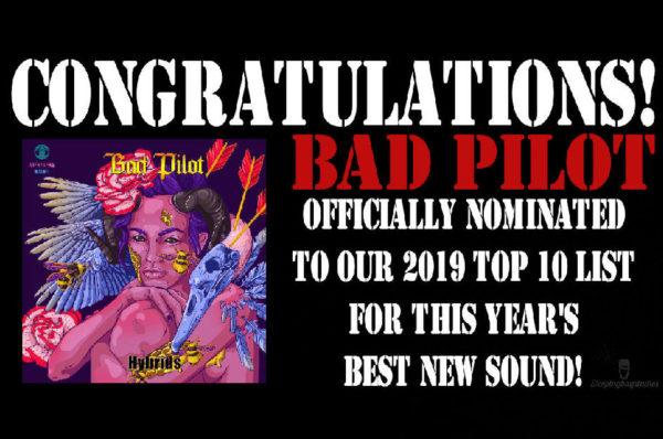 Best New Sound 2019 Nomination – Day 8: Bad Pilot
