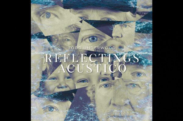 Todd Underwood – Reflectings Acustico