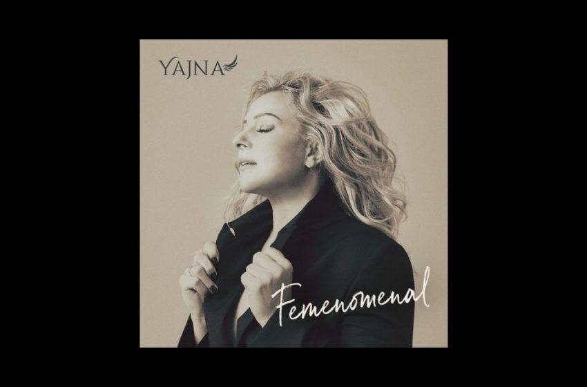 """Yajna – """"Femenomenal"""""""