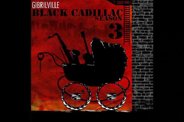 Gibrilville – Black Cadillac Season 3