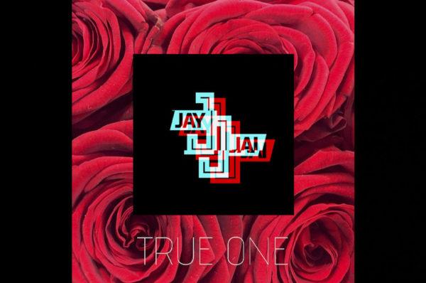 "Jay Jai – ""True One"""