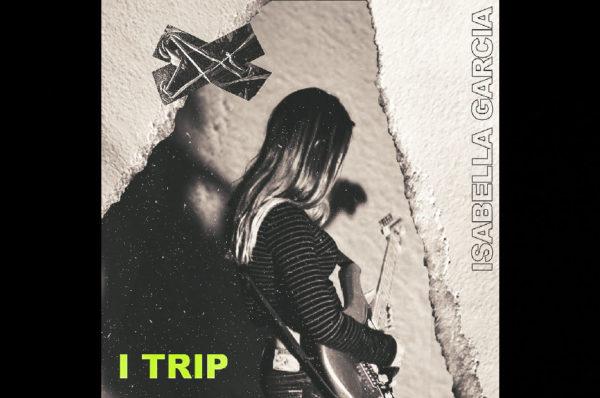 """Isabella García – """"I Trip"""" Feat. Bon3"""