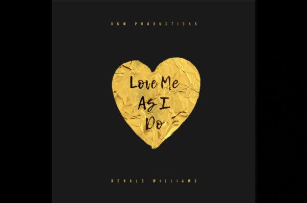 "Ronald Williams – ""Love Me As I Do"""