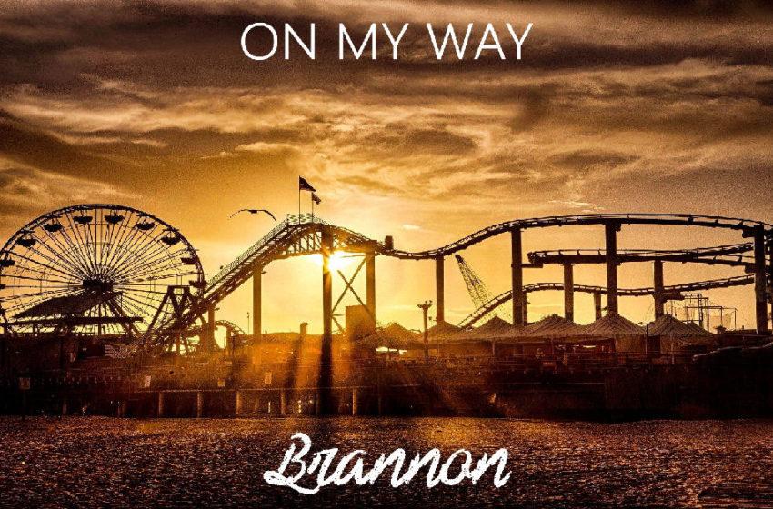 """Brannon – """"On My Way"""""""