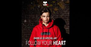 "RAM6 & DJ Special-Jay - ""Follow Your Heart"""