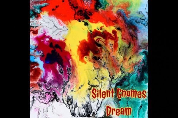 Silent Gnomes – Dream