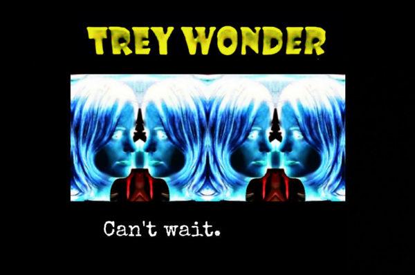 Trey Wonder – Can't Wait