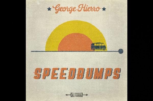 George Hierro - Speedbumps EP