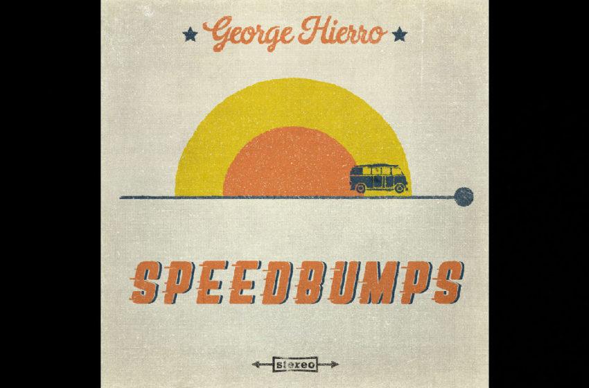 George Hierro – Speedbumps EP