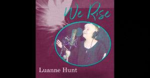 "Luanne Hunt – ""We Rise"""