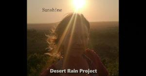 """Desert Rain Project - """"Sunshine"""""""