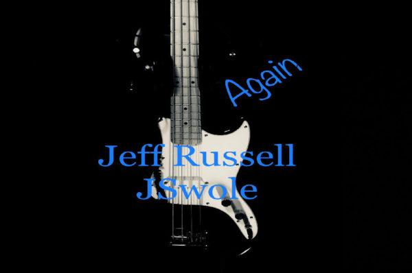 "Jeff Russell JSwole - ""Again"""