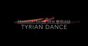 "Fransoafran – ""Tyrian Dance"""