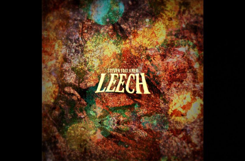 """Steven Faulkner – """"Leech"""""""