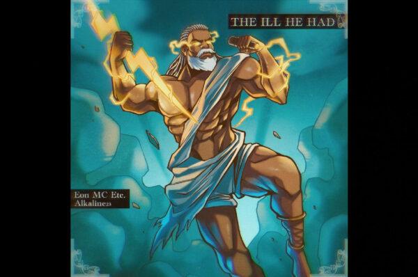 Eon MC Etc. & Alkaline23 – The Ill He Had