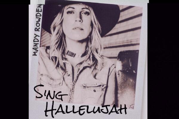 """Mandy Rowden – """"Sing Hallelujah"""""""