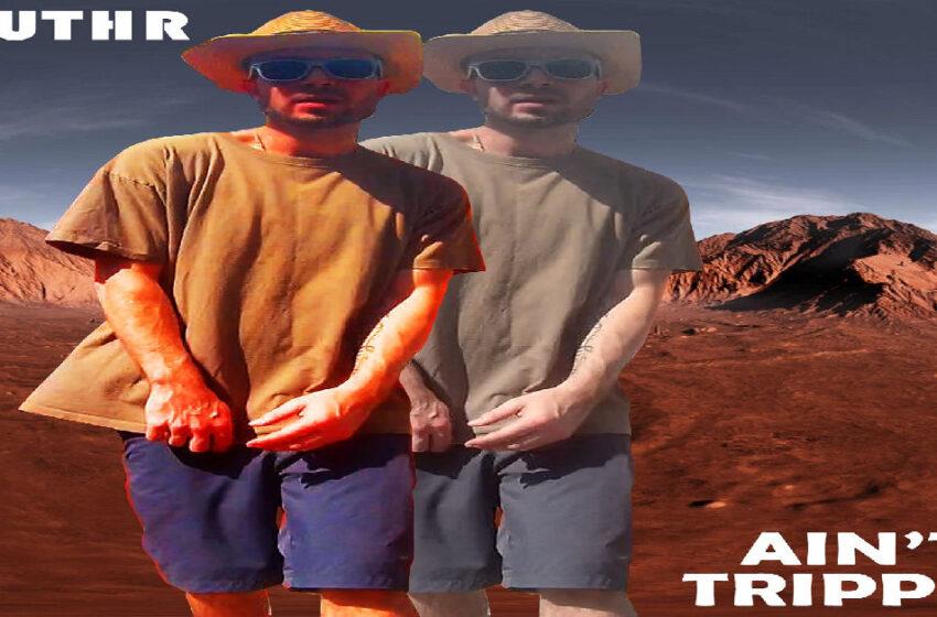 """TRUTHR – """"Ain't Trippin"""""""