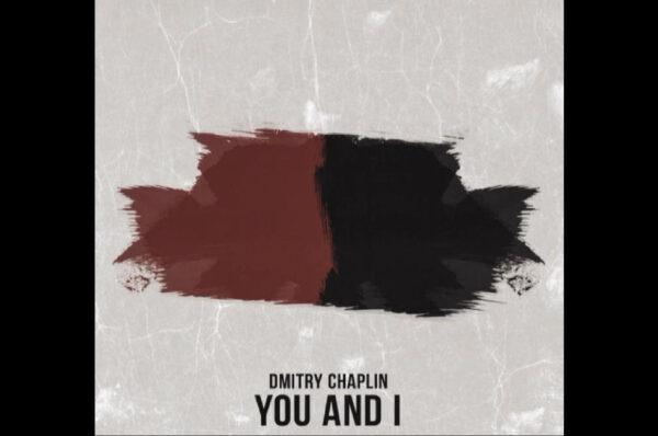 "Dmitry Chaplin - ""You And I"""