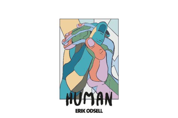 "Erik Odsell - ""Human"""