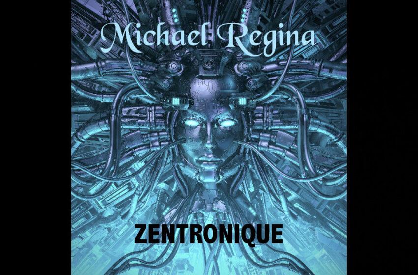 Michael Regina – Zentronique